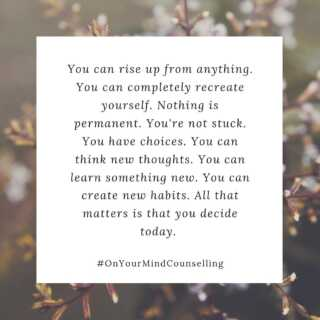 You can. You can. You can. At On Your Mind Counseling, we can help you get there. Book you first appointment at OnYourMindCounselling.com.